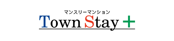 Town Stay + マンスリーマンション